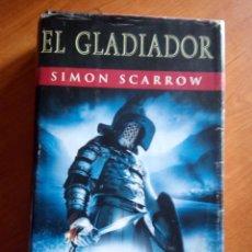 Libros de segunda mano: EL GLADIADOR . LIBRO IX DE QUINTO LICINIO CATO - SIMON SCARROW. Lote 256105950