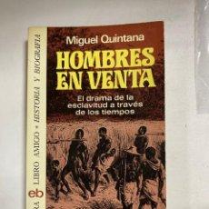 Libros de segunda mano: HOMBRES EN VENTA. MIGUEL QUINTANA. EDITORIAL BRUGUERA. 1ª ED. BARCELONA, 1976. PAGS: 280. Lote 257567075