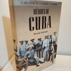 Libros de segunda mano: HEROES DE CUBA, R.FERNANDEZ-S.MARCH, NOVELA HISTORICA / HISTORIC NARRATIVE, PLANETA, 1997. Lote 258147955