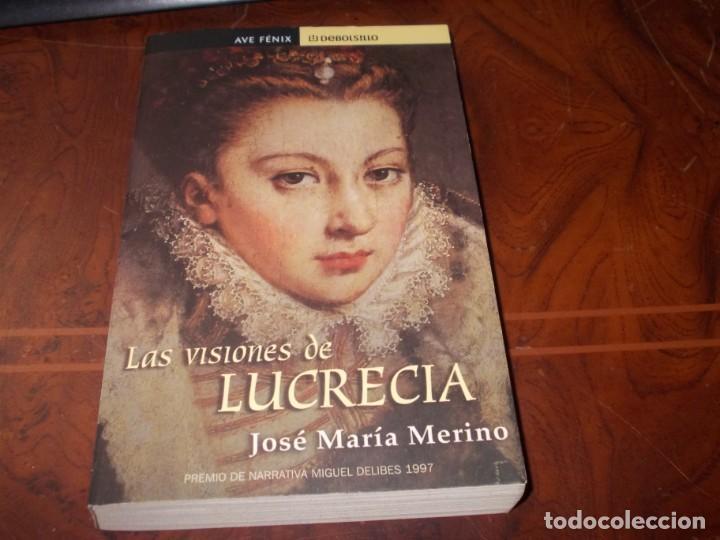 LAS VISIONES DE LUCRECIA, JOSÉ MARÍA MERINO. PREMIO NARRATIVA MIGUEL DELIBES 1997. DEBOLSILLO 2.002 (Libros de Segunda Mano (posteriores a 1936) - Literatura - Narrativa - Novela Histórica)
