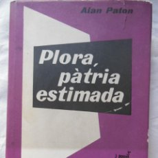 Libros de segunda mano: PLORA, PATRIA ESTIMADA. 1964 ALAN PATON. Lote 261570860