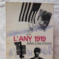 Libros de segunda mano: L'ANY 1919. JOHN DOS PASSOS. 1967. Lote 261571130