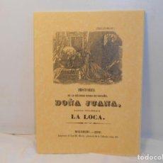 Libros de segunda mano: ANÓNIMO. Hª. DE LA CELEBRE REINA DE ESPAÑA, DOÑA JUANA,. Lote 262111280