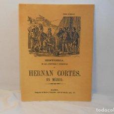 Libros de segunda mano: HISTORIA DE LAS AVENTURAS Y CONQUISTAS DE HERNÁN CORTÉS EN MÉJICO. Lote 262112865