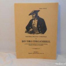 Libros de segunda mano: HISTORIA MILITAR Y POLÍTICA DE DON TOMÁS ZUMALACARREGUI. Lote 262115440