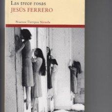 Libros de segunda mano: LAS TRECE ROSAS, JESÚS FERRERO, ENVÍO GRATIS. Lote 262148510