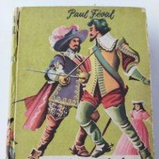 Libros de segunda mano: EL JURAMENTO DE LAGARDERE.PAU FEVAL .1958. Lote 262152545