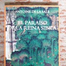 Livros em segunda mão: ANTOINE DE LA SALE: EL PARAÍSO DE LA REINA SIBILA. ( SIRUELA, 1985). Lote 262736845