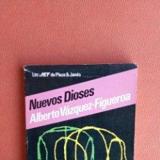Libros de segunda mano: NUEVOS DIOSES. ALBERTO VÁZQUEZ-FIGUEROA. PLAZA & JANES, EDITORES.. Lote 262901920