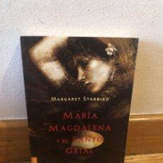 Libros de segunda mano: MARGARET STARBIRD MARIA MAGDALENA Y EL SANTO GRIAL. Lote 262904845