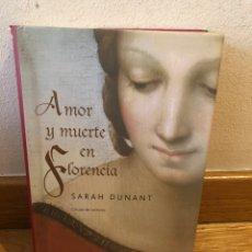 Libros de segunda mano: AMOR Y MUERTE EN FLORENCIA SARAH DUNANT. Lote 262904930