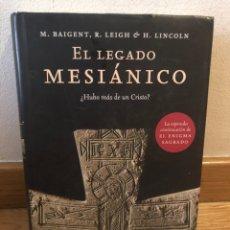 Libros de segunda mano: EL LEGADO MESIÁNICO M BAIGENT. Lote 262905000