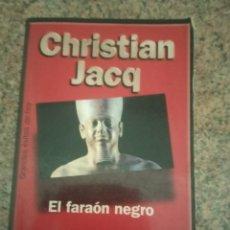 Libros de segunda mano: EL FARAÓN NEGRO CHRISTIAN JACQ. Lote 263151530