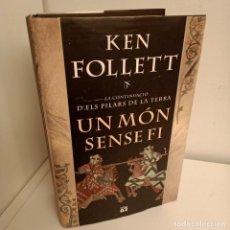 Libros de segunda mano: UN MON SENSE FI, KEN FOLLET, NOVELA HISTORICA / HISTORIC NARRATIVE, EDICIONS 62, 2007. Lote 263154115