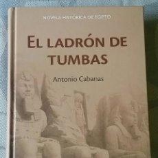 Libros de segunda mano: EL LADRÓN DE TUMBAS. ANTONIO CABANAS.. Lote 264093750