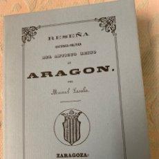 Libros de segunda mano: RESEÑA HISTÓRICO POLÍTICA DEL ANTIGUO REINO DE ARAGÓN, MANUEL LASALA, EDICIÓN FACSÍMIL. Lote 264237108