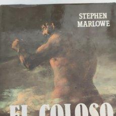 Libros de segunda mano: EL COLOSO. STEPHEN MARLOWE. UNA NOVELA SOBRE GOYA Y SU MUNDO DE LOCURA.. Lote 264833239