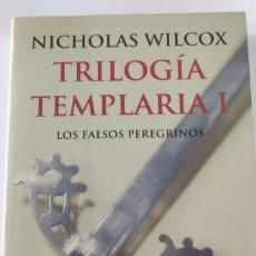 Libros de segunda mano: TRILOGÍA TEMPLARIA. LOS FALSOS PEREGRINOS. NICHOLAS WILCOX. Lote 265344559