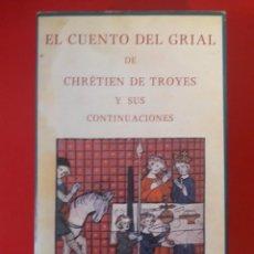Libros de segunda mano: EL CUENTO DEL GRIAL DE CHRÉTIEN DE TROYES Y SUS CONTINUACIONES / PRÓLOGO Y TRADUCCIÓN MARTIN DE RIQU. Lote 265525544