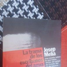 Libros de segunda mano: LIBRO LA TRAMA DE LOS ESCRIBANOS DEL AGUA, 1983 (1° EDICIÓN). Lote 266383478