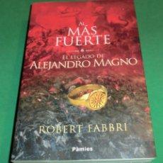 Livros em segunda mão: AL MÁS FUERTE - EL LEGADO DE ALEJANDRO MAGNO - ROBERT FABBRI (COMO NUEVO - PERFECTO ESTADO). Lote 267345534
