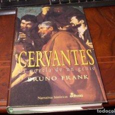 Livros em segunda mão: CERVANTES LA NOVELA DE UN GENIO, BRUNO FRANK. NARRATIVAS HISTÓRICAS EDHASA 1ª ED. OCTUBRE 1.995. Lote 268588974