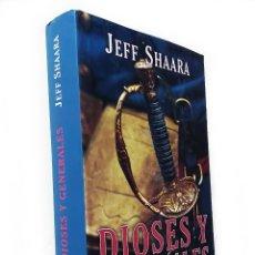 Livros em segunda mão: DIOSES Y GENERALES   SHAARA, JEFF   BIBLIÓPOLIS 2007. Lote 268861419