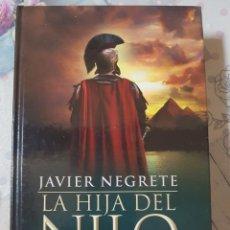 Libros de segunda mano: LA HIJA DEL NILO POR JAVIER NEGRETE EN TAPAS DURAS. EDITA ESPASA. Lote 268902109