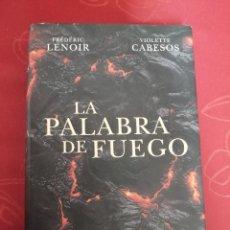 Libros de segunda mano: LA PALABRA DE FUEGO. FRÉDÉRIC LENOIR Y VIOLETTE CABESOS.. Lote 268906544
