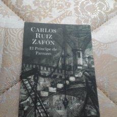Libros de segunda mano: EL PRÍNCIPE DEL PARNASO CARLOS RUIZ ZAFÓN. Lote 268917049