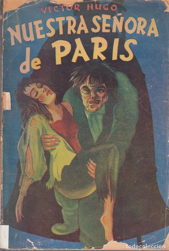 VICTOR HUGO. NUESTRA SEÑORA DE PARIS. EDITORIAL TOR, BUENOS AIRES. (Libros de Segunda Mano (posteriores a 1936) - Literatura - Narrativa - Novela Histórica)