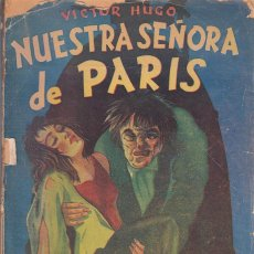 Libros de segunda mano: VICTOR HUGO. NUESTRA SEÑORA DE PARIS. EDITORIAL TOR, BUENOS AIRES.. Lote 269290523