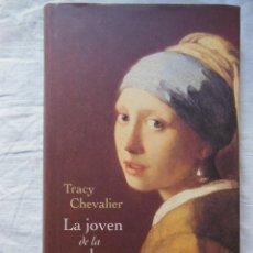 Libros de segunda mano: LA JOVEN DE LA PERLA. 2002 TRACY CHEVALIER. Lote 269446393