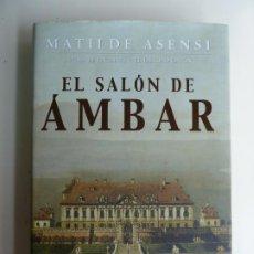 Libros de segunda mano: EL SALÓN DE ÁMBAR. MATILDE ASENSI. Lote 269831918