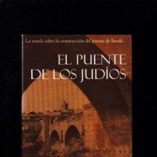 Libros de segunda mano: EL PUENTE DE LOS JUDIOS - MARTÍ GIRONELL - EL ANDÉN EDITORIAL 2007 / 1ª EDICION. Lote 269941043