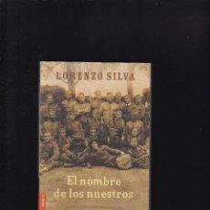 Libros de segunda mano: LORENZO SILVA - EL NOMBRE DE LOS NUESTROS - EDICIONES DESTINO 2003. Lote 269942053