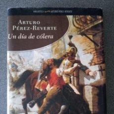 Libros de segunda mano: UN DÍA DE CÓLERA ARTURO PÉREZ REVERTE. Lote 269944693