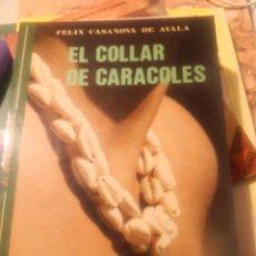 Libros de segunda mano: NOVELA CANARIA EL COLLAR DE CARACOLES, FELIX CASANOVA DE AYALA, NARRATIVA CANARIA. Lote 270982478