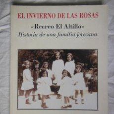 Libros de segunda mano: EL INVIERNO DE LAS ROSAS. 2006 PURIFICACION GONZALEZ DE LA BLANCA. Lote 271366558