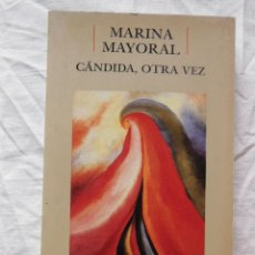 Libros de segunda mano: CANDIDA OTRA VEZ. 1992 MARINA MAYORAL. Lote 271366818