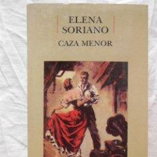 Libros de segunda mano: CAZA MENOR. 1992 ELENA SORIANO. Lote 271366918