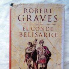 Libros de segunda mano: EL CONDE BELISARIO. 2003 ROBERT GRAVES. Lote 271539448