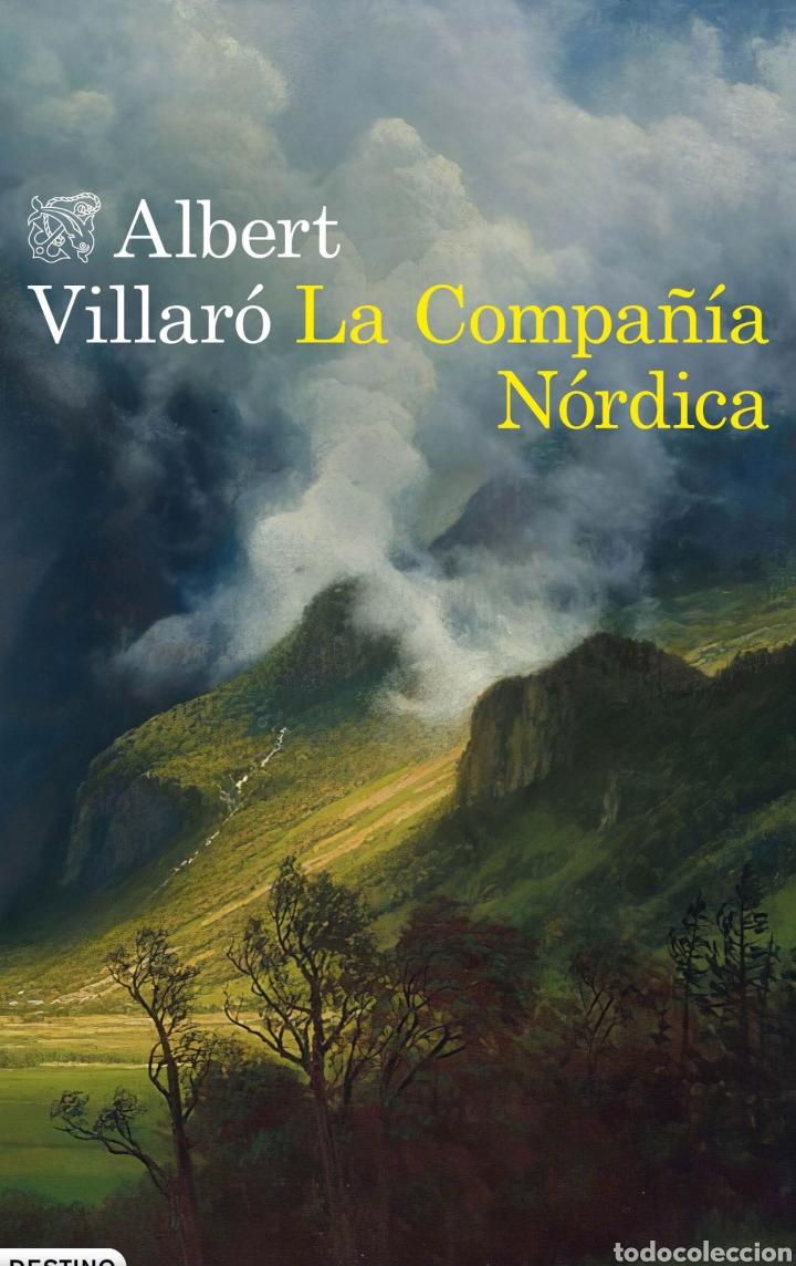 LA COMPAÑÍA NÓRDICA ALBERT VILLARÓ. GUERRA CARLISTA (Libros de Segunda Mano (posteriores a 1936) - Literatura - Narrativa - Novela Histórica)