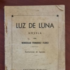 Libros de segunda mano: LUZ DE LUNA. WENCESLAO FERNADEZ FLOREZ. ED. MARAZUL. BARCELONA. PAGS: 61.. Lote 273614428