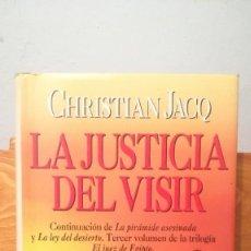 Libros de segunda mano: LA JUSTICIA DEL VISIR -- CHRISTIAN JACQ. Lote 273915388
