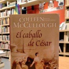 Libros de segunda mano: MCCULLOUGH, EL CABALLO DE CÉSAR. Lote 277237843