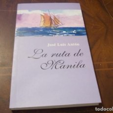 Libros de segunda mano: LA RUTA DE MANILA, JOSÉ LUIS ANTÓN. EDICIÓNS EMBORA 1ª ED. DICIEMBRE 1.999. Lote 277277188