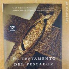 Libros de segunda mano: EL TESTAMENTO DEL PESCADOR / CESAR VIDAL / 12ªED.2005. MR EDICIONES / DEDICATORIA DEL AUTOR. Lote 277439448