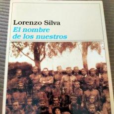 Libros de segunda mano: LORENZO SILVA. EL NOMBRE DE LOS NUESTROS.. Lote 278186628