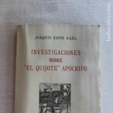 Libros de segunda mano: LIBRO INVESTIGACIONES SOBRE EL QUIJOTE APOCRIFO, JOAQUIN ESPIN ESPASA 1942. Lote 278188723